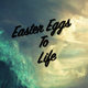 EasterEggsToLife