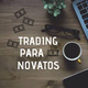 TradingParaNovatos