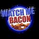 watchmebacon